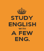 STUDY ENGLISH WITH A FEW ENG. - Personalised Poster A1 size