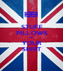 STUFF PILLOWS UP  YOUR SHIRT - Personalised Poster A1 size