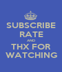 SUBSCRIBE RATE AND THX FOR WATCHING - Personalised Poster A1 size