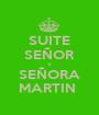 SUITE SEÑOR Y SEÑORA MARTIN  - Personalised Poster A1 size