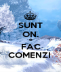 SUNT ON. SI FAC COMENZI  - Personalised Poster A1 size
