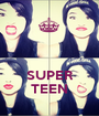 SUPER TEEN - Personalised Poster A1 size