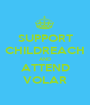 SUPPORT CHILDREACH AND ATTEND VOLAR - Personalised Poster A1 size