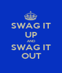 SWAG IT UP AND SWAG IT OUT - Personalised Poster A1 size