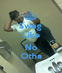 Swag  Like  No Otha - Personalised Poster A1 size