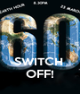 SWITCH  OFF! - Personalised Poster A1 size