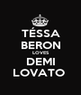 TÉSSA BERON LOVES DEMI LOVATO  - Personalised Poster A1 size