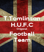 T.Tomlinson H.U.F.C Origanal Football Team - Personalised Poster A1 size