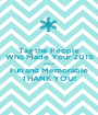 Tag the People Who Made Your 2015 2-0-1-5 Fun and Memorable THANK YOU! - Personalised Poster A1 size