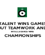 TALENT WINS GAMES BUT TEAMWORK AND INTELLEGENCE WINS  CHAMPIONSHIPS  - Personalised Poster A1 size