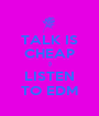 TALK IS CHEAP ;) LISTEN TO EDM - Personalised Poster A1 size