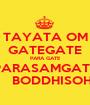 TAYATA OM GATEGATE PARA GATE PARASAMGATE       BODDHISOHA - Personalised Poster A1 size