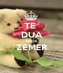 TE  DUA NADA ZEMER  - Personalised Poster A1 size