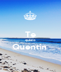 Te quiero Quentin   - Personalised Poster A1 size