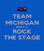 TEAM MICHIGAN READY 2 ROCK THE STAGE - Personalised Poster A1 size