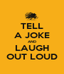 TELL A JOKE AND LAUGH OUT LOUD - Personalised Poster A1 size