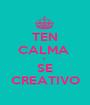 TEN CALMA  Y  SE CREATIVO - Personalised Poster A1 size