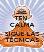 TEN  CALMA Y SIGUE LAS TÉCNICAS - Personalised Poster A1 size
