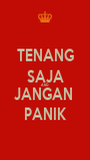 TENANG SAJA AND JANGAN  PANIK - Personalised Poster A1 size