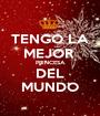 TENGO LA MEJOR  PRINCESA DEL MUNDO - Personalised Poster A1 size