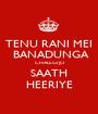 TENU RANI MEI  BANADUNGA CHALEGI JO SAATH HEERIYE - Personalised Poster A1 size