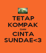 TETAP KOMPAK DAN CINTA SUNDAE<3 - Personalised Poster A1 size