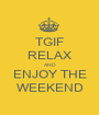 TGIF RELAX AND ENJOY THE WEEKEND - Personalised Poster A1 size