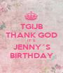 TGIJB THANK GOD IT´S JENNY´S BIRTHDAY - Personalised Poster A1 size