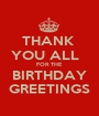THANK  YOU ALL   FOR THE BIRTHDAY GREETINGS - Personalised Poster A1 size