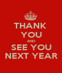 THANK  YOU AND SEE YOU NEXT YEAR - Personalised Poster A1 size