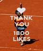 THANK YOU FOR 1800 LIKES - Personalised Poster A1 size