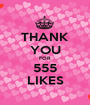 THANK YOU FOR 555 LIKES - Personalised Poster A1 size