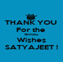 THANK YOU  For the  Birthday Wishes SATYAJEET ! - Personalised Poster A1 size