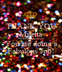 THANK YOU Miletta #Youareawesome You are doing a Fabulous Job! - Personalised Poster A1 size