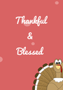 Thankful  &  Blessed   - Personalised Poster A1 size