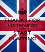 THANKS FOR LISTENING AND START CLAPPING - Personalised Poster A1 size