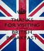 THANKS FOR VISITING 3º GRADE BRITISH BREAKFAST - Personalised Poster A1 size