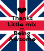 Thanks Little mix For Being Awsome - Personalised Poster A1 size