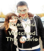 Thanks That you Have Watched The movie - Personalised Poster A1 size