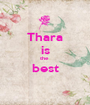 Thara is the  best  - Personalised Poster A1 size