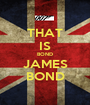 THAT IS BOND JAMES BOND - Personalised Poster A1 size