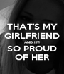 THAT'S MY GIRLFRIEND AND I'M SO PROUD OF HER - Personalised Poster A1 size