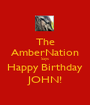 The AmberNation Says Happy Birthday JOHN! - Personalised Poster A1 size