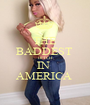 THE BADDEST  BITCH IN  AMERICA  - Personalised Poster A1 size