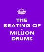 THE BEATING OF A MILLION DRUMS - Personalised Poster A1 size