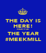 THE DAY IS HERE! PARTY OF THE YEAR #MEEKMILL - Personalised Poster A1 size