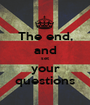 The end, and set your questions - Personalised Poster A1 size