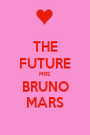 THE FUTURE MRS BRUNO MARS - Personalised Poster A1 size