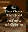 The Good The bad * Shadow of Grimm - Personalised Poster A1 size