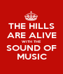 THE HILLS ARE ALIVE WITH THE SOUND OF MUSIC - Personalised Poster A1 size